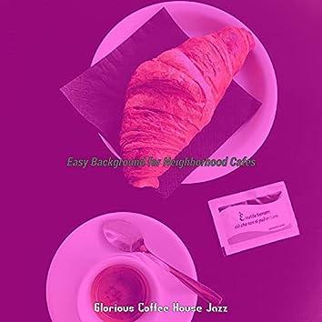 Easy Background for Neighborhood Cafes
