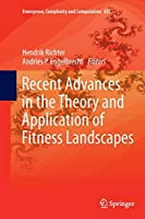 Recent Advances in the Theory and Application of Fitness Landscapes (Emergence, Complexity and Computation, 6)