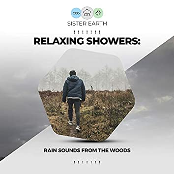 ! ! ! ! ! ! ! Relaxing Showers: Rain Sounds from the Woods ! ! ! ! ! ! !