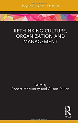 Rethinking Culture, Organization and Management (Routledge Focus on Women Writers in Organization Studies)