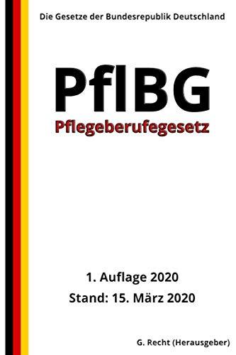 Pflegeberufegesetz - PflBG, 1. Auflage 2020