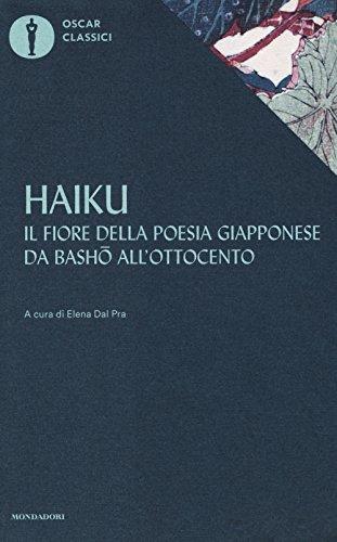 Haiku. Il fiore della poesia giapponese da Basho all'ottocento