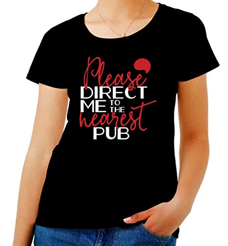 T-Shirt para Las Mujeres Negro EPS0781 Please Direct ME TO The Nearest Pub