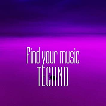 Find Your Music. Techno