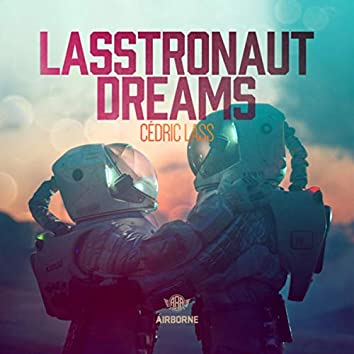 LASStronaut Dreams