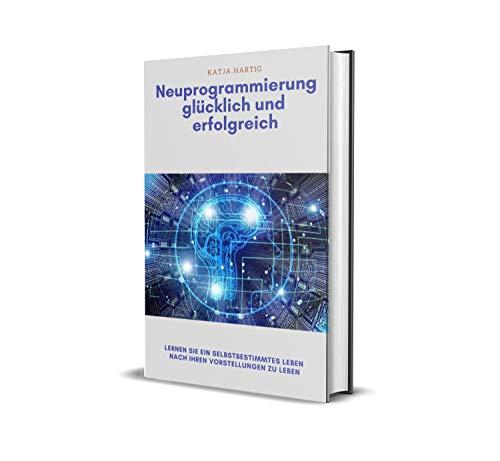 Neuprogrammierung erfolgreich und glücklich