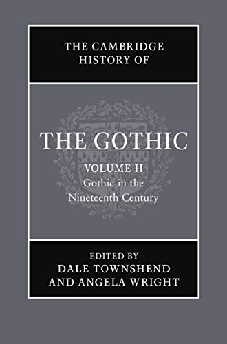 The Cambridge History of the Gothic: Volume 2, Gothic in the Nineteenth Century (English Edition)