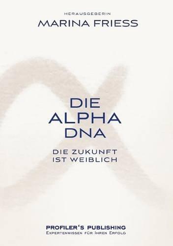 Die Alpha DNA 2: Die Zukunft ist weiblich