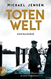'Totenwelt: Ein Jens-Druwe-Roman (...' von 'Michael Jensen'