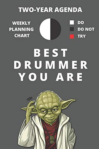 2020 & 2021 Two-Year Weekly Planner For Best Drummer Gift | Funny Yoda Quote Appointment Book | Two Year Daily Agenda Notebook For Drum Player: Star ... | Day Book For Percussionist or Drum Fan