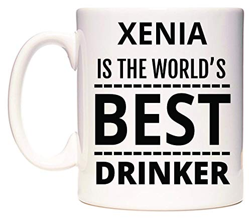XENIA Is The World's BEST Drinker Taza por WeDoMugs