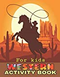 Western Activity Book For Kids: Funny Cowboys, Cowgirl Riding Horse, Rodeo Bull Riding, Sheriff, Cowboy Hat, Western Boots and More to Color! Wild ... Coloring Cowboys Book For Kids (ALL AGES)