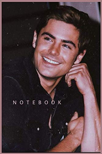 ZAC EFRON Notebook Gift HIGH SCHOOL MUSICAL /Journal Great for Birthday or Christmas Gift: Perfect for taking notes , Sketching Soft Matte Cover and 110 Premium Paper/Pages, 6' x 9' inches
