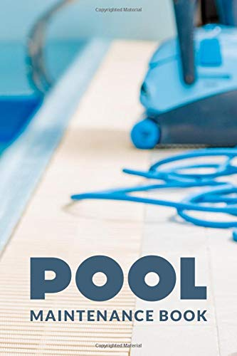 Pool Maintenance Book: Easy Pool Cleaning Record With This Customized DIY Pool Maintenance Checklist; Pool Maintenance Book; Swimming Pool Maintenance ... Pool Cleaning Accessories Kit Journal