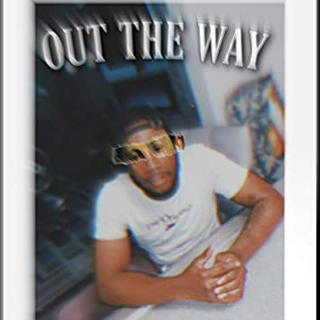 Out The Way (feat. H Double O)