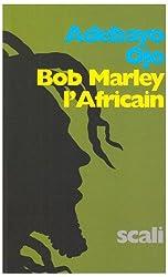 Bob Marley l\'Africain