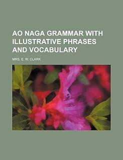 Ao Naga Grammar with Illustrative Phrases and Vocabulary