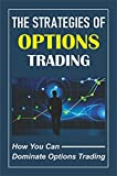 The Strategies Of Options Trading: How You Can Dominate Options Trading: How Are Options Different Than Stocks (English Edition)