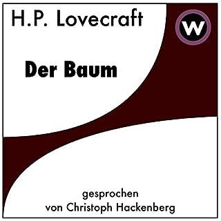 Der Baum                   Autor:                                                                                                                                 H.P. Lovecraft                               Sprecher:                                                                                                                                 Christoph Hackenberg                      Spieldauer: 24 Min.     13 Bewertungen     Gesamt 3,2