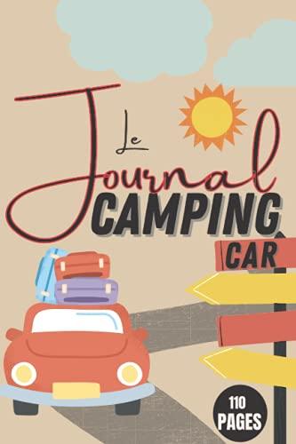 Journal de Camping Car: Carnet de camping-car: Journal de bord pour noter toutes les informations nécessaires et utile à votre voyage | 110 Pages | ... idéal à emporté partout (French Edition)