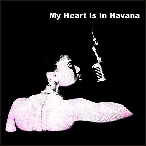 My Heart Is In Havana (Extended Version)