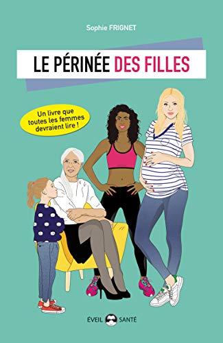Le périnée des filles : Essai d'éducation périnéale...