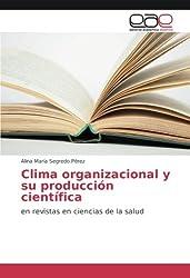 Clima organizacional y su producción científica: en revistas en ciencias de la salud