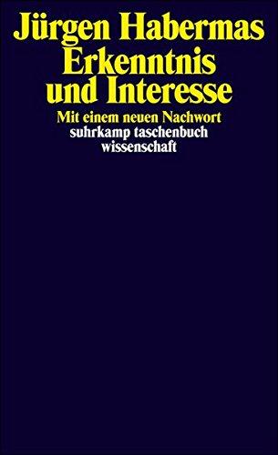 Erkenntnis und Interesse: Mit einem neuen Nachwort (suhrkamp taschenbuch wissenschaft)