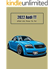 2022 Audi TT: What We Know So Far: What We Know So Far (English Edition)