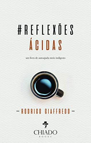Reflexões ácidas – Um livro de autoajuda meio indigesto