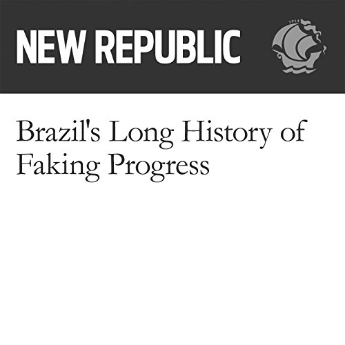 Brazil's Long History of Faking Progress audiobook cover art