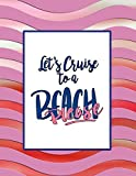 Let's Cruise to a Beach, Please: Vacation Planner and Cruise Diary
