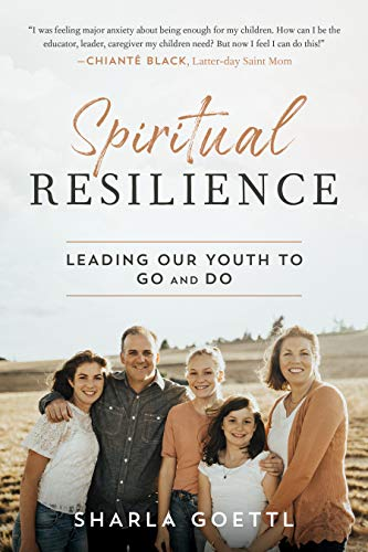 Spiritual Resilience: Leading Our Youth to Go and Do (English Edition)