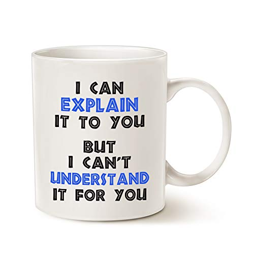 MAUAG Funny Engineer Coffee Mug, I Can Explain It to You But I Cant Understand It for You Best...