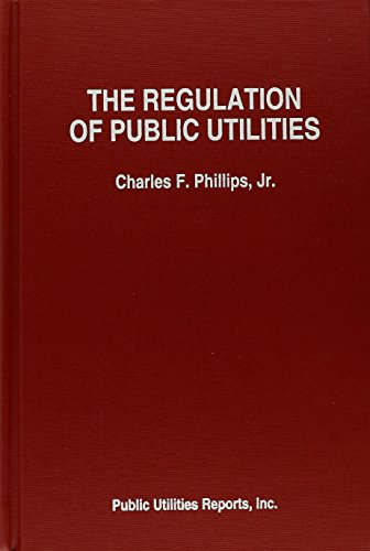 Compare Textbook Prices for Regulation of Public Utilities: Theory and Practice 3 Edition ISBN 9780910325455 by Charles F. Phillips,Public Utilities Reports,Inc.