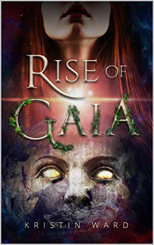 Book: Rise of Gaia by Kristin Ward