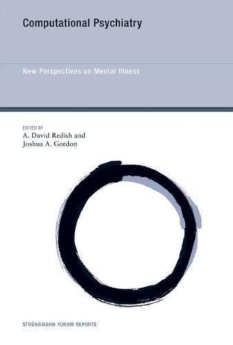 Computational Psychiatry: New Perspectives on Mental Illness (Struengmann Forum Reports)
