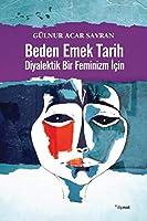 Beden Emek Tarih Diyalektik Bir Feminizm Icin