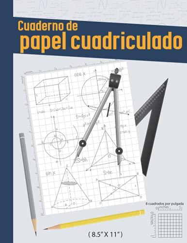 Cuaderno de papel cuadriculado: 8 cuadrados por pulgada, papel cuadriculado con regla de pulgadas, 120 páginas (60 hojas), (tamaño grande 8.5 'x 11')