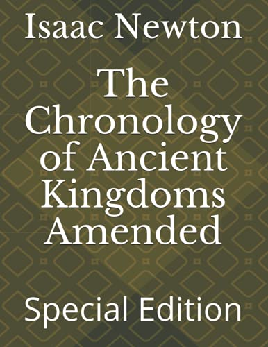 The Chronology of Ancient Kingdoms Amended: Special Edition
