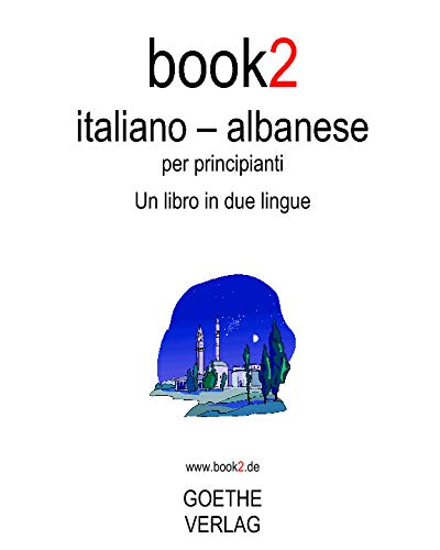 Book2 Italiano - Albanese Per Principianti: Un Libro in due Lingue