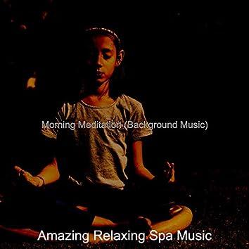 Morning Meditation (Background Music)