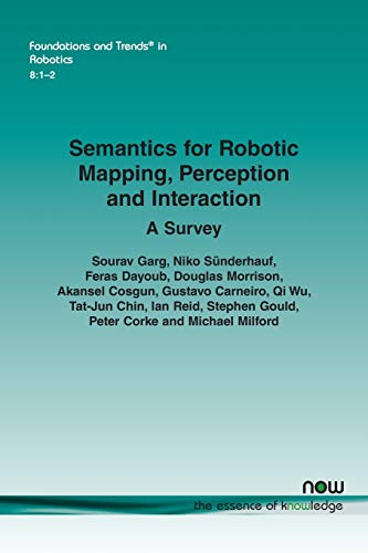Semantics for Robotic Mapping, Perception and Interaction: A Survey (Foundations and Trends(r) in Ro