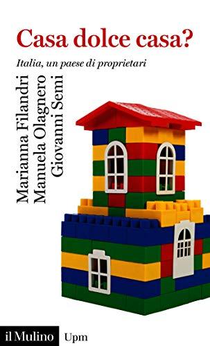 Casa dolce casa?: Italia, un paese di proprietari (Universale paperbacks Il Mulino)