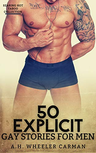 50 Explicit Gay Stories for Men: Searing Hot Taboo Collection (English Edition)
