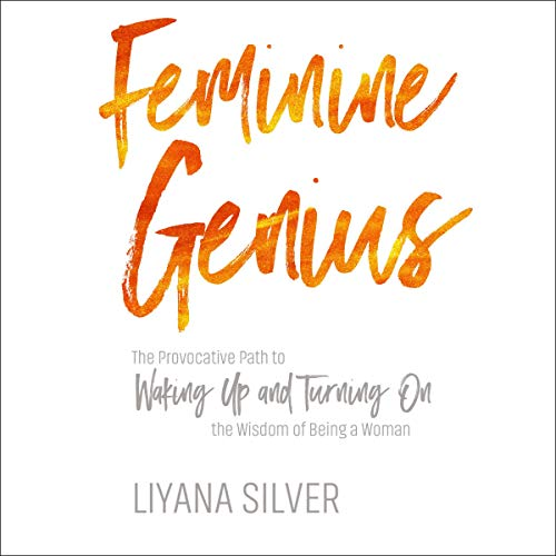 Feminine Genius Audiobook By LiYana Silver cover art
