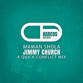 Maman Shola (A Quick Conflict Mix)