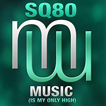 Music is my only high