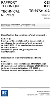 IEC/TR 60721-4-3 Ed. 1.1 b:2003, Classification of environmental conditions - Part 4-3: Guidance for the correlation and transformation of ... of IEC 60068 - Stationary use at weatherpr