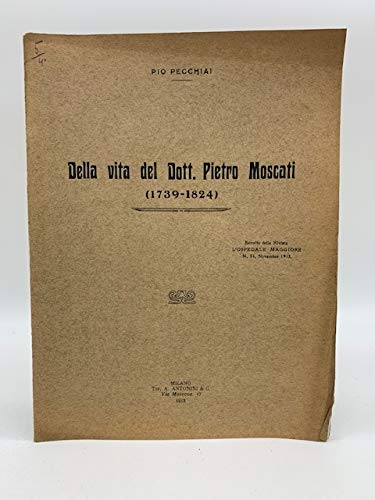 Della vita del Dott. Pietro Moscati (1739-1824)